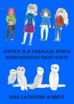 Nina Catherine Schmitt: Justice in a Parallel World